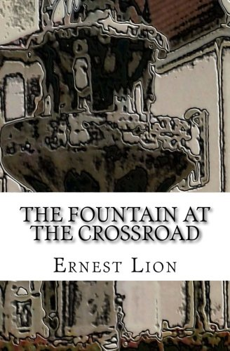 Ernest Lion's The Fountain at the Crossroad