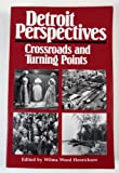 Detroit Perspectives : Crossroads and Turning Points, Wilma Wood Henrickson, 0814320147