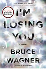 I'm Losing You: A Novel Kindle Edition