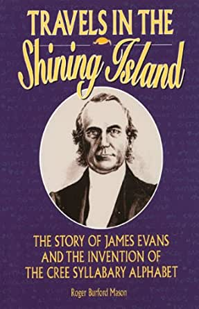 Travels In The Shining Island The Story Of James Evans border=