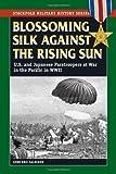 Blossoming Silk Against the Rising Sun, Gene Eric Salecker, 0811706575