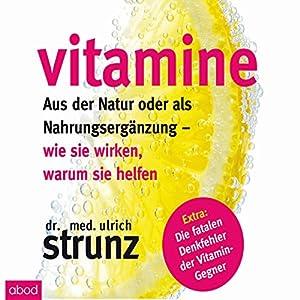 Vitamine - Aus der Natur oder als Nahrungsergänzung Hörbuch