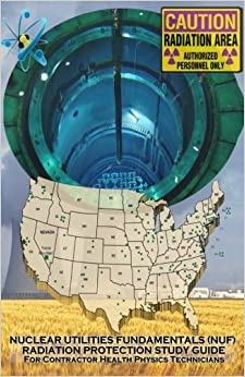 Nuclear Utilities FUNDAMENTALS RADIATION PROTECTION STUDY GUIDE: Full NUF RP Study Guide by Nuf Committee (2014-08-16)