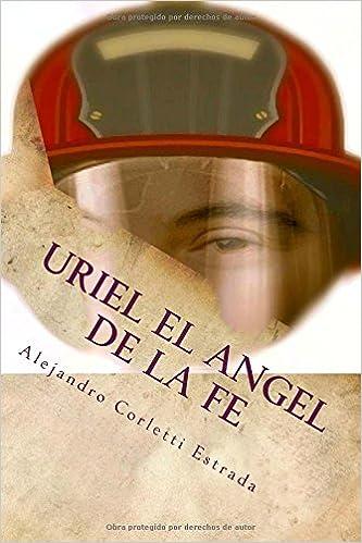 Uriel, el ángel de la Fe, de Alejandro Corletti Estrada