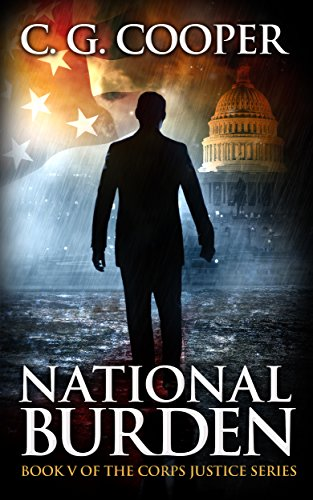National Burden: A Patriotic Thriller (Corps Justice Book 5) by [Cooper, C. G.]