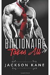 Billionaire Takes All by Jackson Kane (2016-06-22) Paperback
