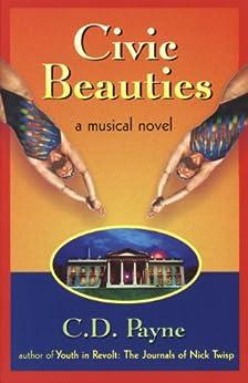 Civic Beauties: A Musical Novel by [Payne, C.D.]