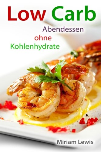 Low Carb: Abendessen ohne Kohlenhydrate