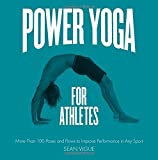 img - for Power Yoga for Athletes: More than 100 Poses and Flows to Improve Performance in Any Sport by Sean Vigue (2015-06-15) book / textbook / text book