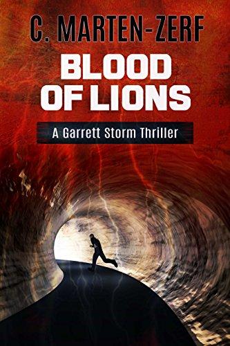 Blood of Lions - An Action Adventure Thriller: A Garrett Storm Thriller  (Garrett & Petrus Action Packed Thrillers Book 3)