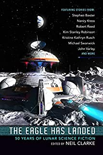 Book Cover: The Eagle Has Landed: 50 Years of Lunar Science Fiction