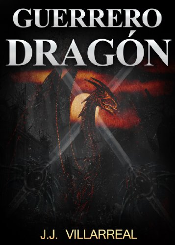 Descargar Libro Guerrero Dragón J.j. Villarreal