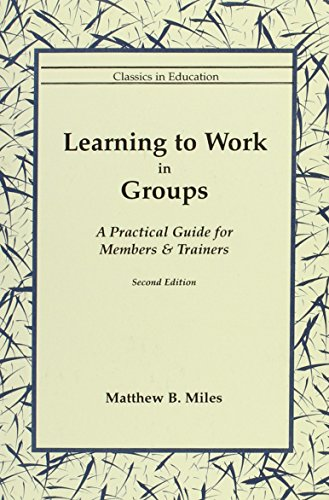 Leraning to Work in Groups: A Practical Guide for Members and Trainers