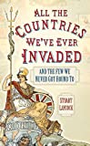 All the Countries We've Ever Invaded, Stuart Laycock, 0750952121