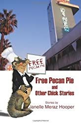 Free Pecan Pie And Other Chick Stories