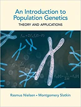 An Introduction To Population Genetics: Theory And Applications por Montgomery Slatkin