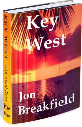 Key West: Tequila, a Pinch of Salt and a Quirky Slice of America...a year in Key West (Key West  Book 1)