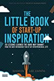 img - for The Little Book of Start-Up Inspiration: 20 Lessons learned the hard way dammit... from the most outrageous year of my entrepreneurial life! book / textbook / text book