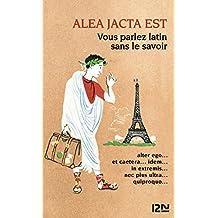 Alea jacta est et autres expressions et locutions latines (BILINGUES)