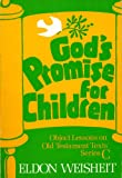 God's Promise for Children, Eldon Weisheit, 0806619317