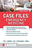 Case Files Emergency Medicine, Third Edition (LANGE Case Files) 3rd (third) Edition by Toy, Eugene, Simon, Barry, Takenaka, Kay, Liu, Terrence, Ros published by McGraw-Hill Medical (2012)