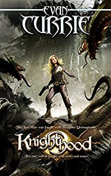 The Knighthood (Atlantis Wars Book 1) by [Currie, Evan]