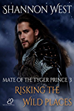 Risking the Wild Places (Mate of the Tyger Prince Book 3)