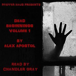 Dead Beginnings, Volume 1 Audiobook