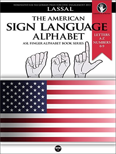 The American Sign Language Alphabet: Letters A-Z, Numbers 0-