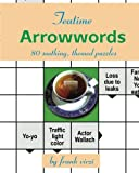 Teatime Arrowwords: 80 Soothing, Themed Puzzles