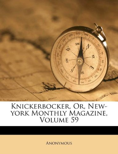 Read Online Knickerbocker, Or, New-york Monthly Magazine, Volume 59 ebook