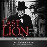 The Last Lion: Winston Spencer Churchill, Volume II: Alone, 1932-1940: Winston Spencer Churchill, Volume II: Alone, 1932-1940 | William Manchester