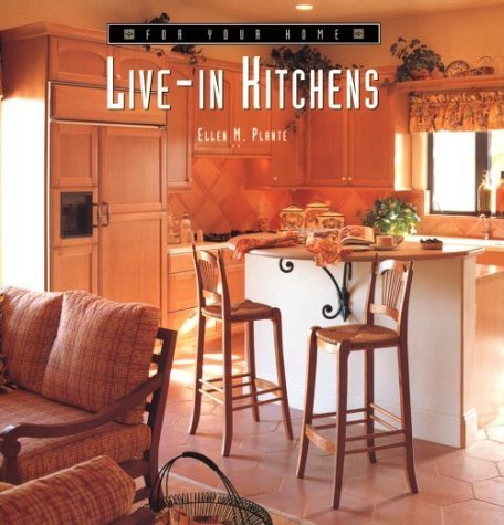 Live-In Kitchens (For Your Home) by Ellen M. Plante - In Mall Fairfax