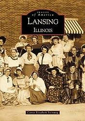 Lansing (IL) (Images of America) by Carrie Elizabeth Steinweg (2001-07-15)