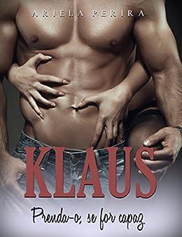 Klaus: prenda-o, se for capaz por [Pereira, Ariela]