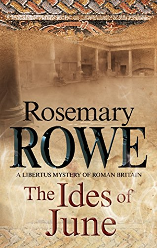 Ides of June, The: A mystery set in Roman Britain (A Libertus Mystery of Roman Britain)