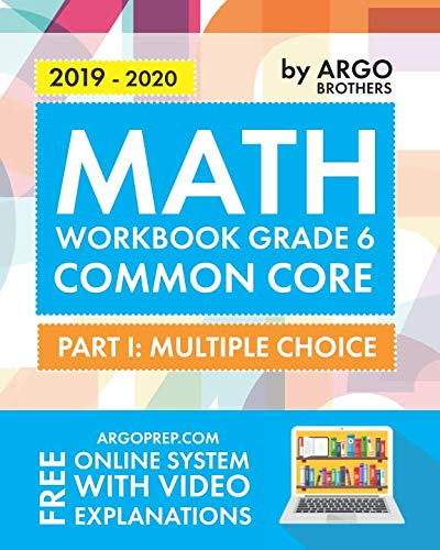 Argo Brothers Math Workbook, Grade 6: Common Core Math Multiple Choice, Daily Math Practice Grade 6 (Nys Common Core Mathematics Curriculum First Grade)