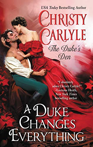A Duke Changes Everything: The Duke's Den by [Carlyle, Christy]