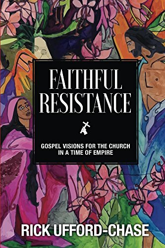 Faithful resistance gospel visions for the church in a time of faithful resistance gospel visions for the church in a time of empire by ufford fandeluxe Image collections