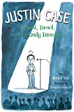 Justin Case: School, Drool, and Other Daily Disasters (Justin Case Series)