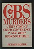 The CBS Murders: A True Story of Greed and Violence in New York's Diamond District