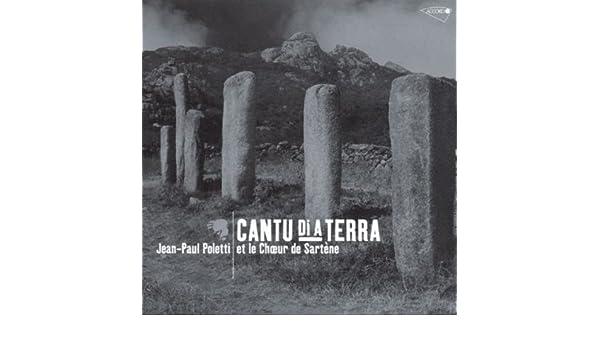 - Cantu Di a Terra by Choeur Dhommes De Sartene (2004-06-15) - Amazon.com Music