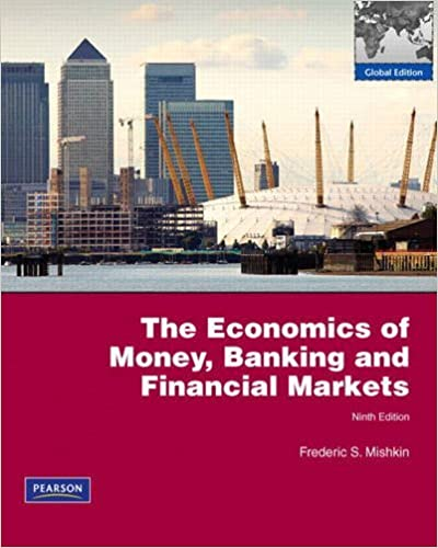 The Economics of Money, Banking and Financial Markets by Frederic S. Mishkin (2009-10-30)
