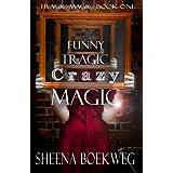 Funny Tragic Crazy Magic (Tragic Magic Book 1)