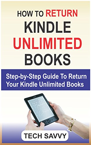 HOW TO RETURN A KINDLE UNLIMITED BOOK: Step-by-Step Guide To Return Kindle Unlimited Books In 2 Minutes