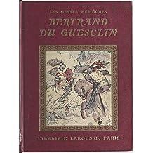 Bertrand du Guesclin: 4 planches hors texte en couleurs et 46 compositions en noir par Henri de Nolhac (French Edition)