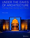 Under the Eaves of Architecture, Philip Jodidio, 3791337815