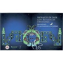 Mosaico de Jade con reflejos de Obsidiana (Toltecayotl)
