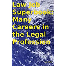 Law Job Superbook: Many Careers in the Legal Profession