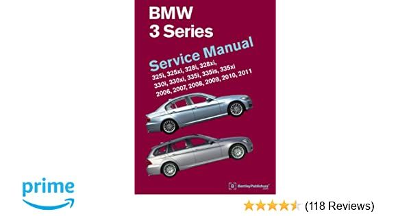 Bmw 3 series e90 e91 e92 e93 service manual 2006 2007 2008 bmw 3 series e90 e91 e92 e93 service manual 2006 2007 2008 2009 2010 2011 bentley publishers 9780837617237 amazon books fandeluxe Gallery